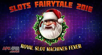 Slots fairytale 2016: royal slot..