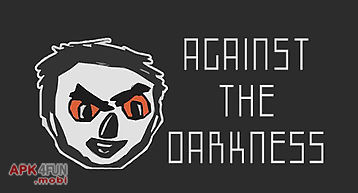 Against the darkness