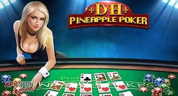 Dh: pineapple poker