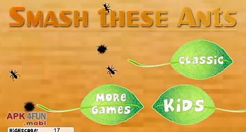 Smash these ants