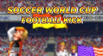 Soccer world cup: football kick