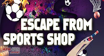 Escape from sports shop