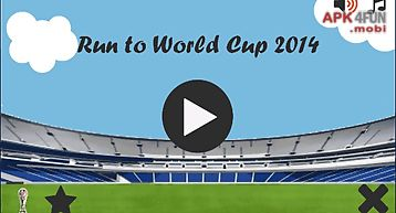 Run to world cup 2014