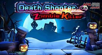 Death shooter: zombie killer 3d