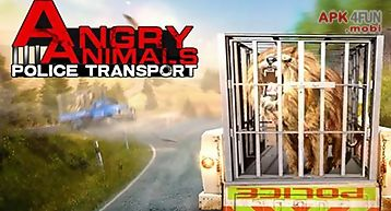 Angry animals: police transport