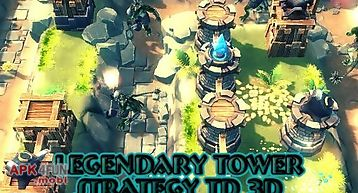 Legendary tower strategy td 3d