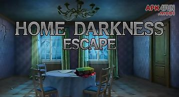 Home darkness: escape